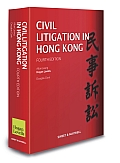 Civil Litigation in Hong Kong, Fourth Edition