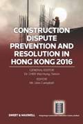 Construction Dispute Prevention and Resolution in Hong Kong 2016