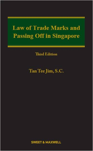 Law of Trade Marks and Passing Off in Singapore, 3rd Edition