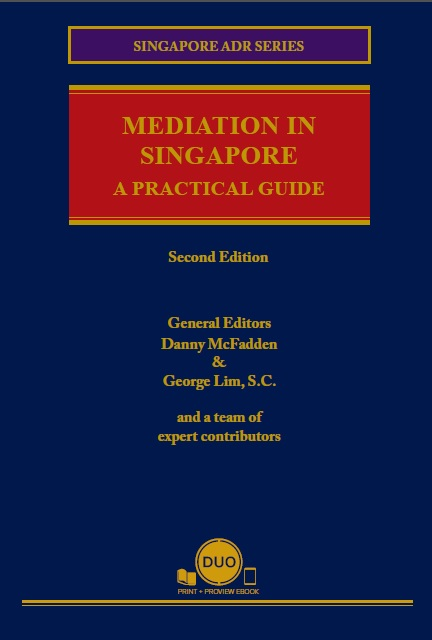 Mediation in Singapore: A Practical Guide 2nd Edition