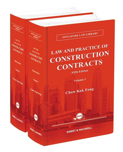 Law & Practice of Construction Contracts in Singapore, Fifth Edition